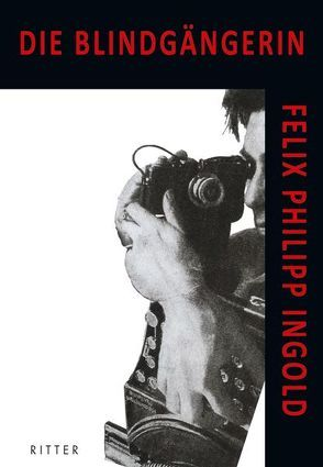 Felix Philipp Ingold: Die Blindgängerin