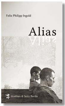 Felix Philipp Ingold: Alias: oder Das wahre Leben